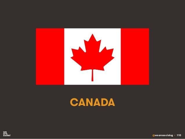 @wearesocialsg • 110 CANADA