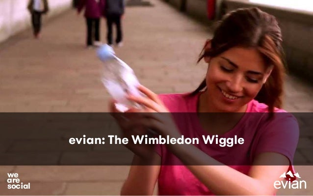 evian: The Wimbledon Wiggle social we are