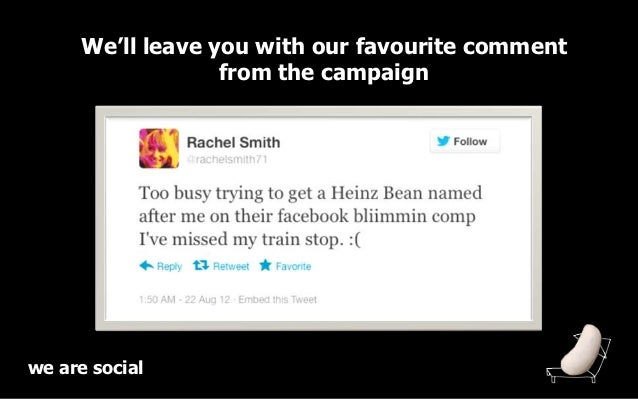 We'll leave you with our favourite comment                  from the campaignwe are social
