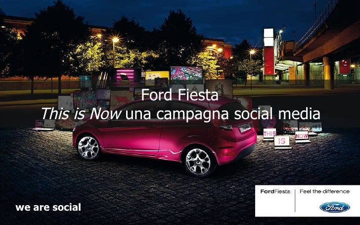 Ford Fiesta This is Now  una campagna social media we are social
