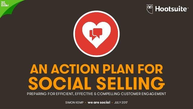 #HootConnect • @eskimon & @HootsuiteAPAC • 1& AN ACTION PLAN FOR SOCIAL SELLINGPREPARING FOR EFFICIENT, EFFECTIVE & COMPEL...