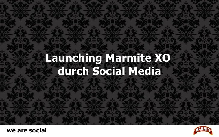 Launching Marmite XO              durch Social Mediawe are social