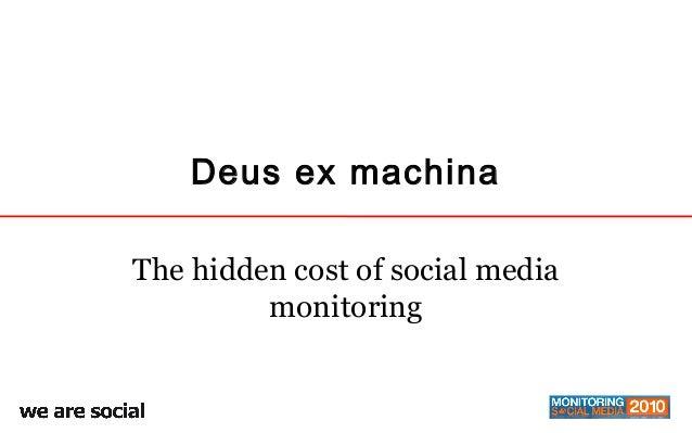 Deus ex machina The hidden cost of social media monitoring