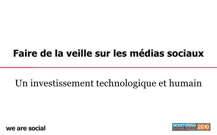 Faire de la veille sur les médias sociaux Un investissement technologique et humain
