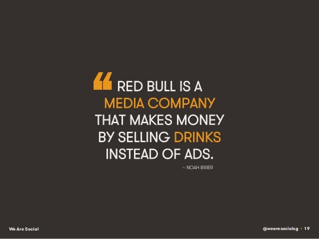 """@wearesocialsg • 19We Are Social ~ NOAH BRIER """"RED BULL IS A MEDIA COMPANY THAT MAKES MONEY BY SELLING DRINKS INSTEAD OF A..."""