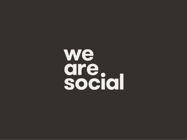 We Are Social @wearesocialsg • 2