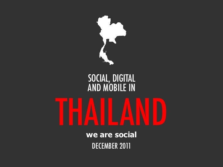 SOCIAL, DIGITAL  AND MOBILE INTHAILAND  we are social   DECEMBER 2011