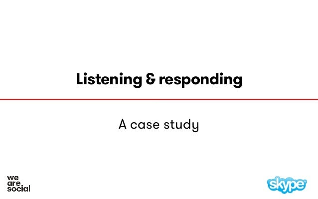 Listening & responding A case study