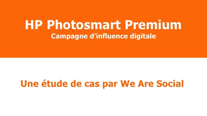 HP Photosmart Premium Campagne d'influence digitale Une étude de cas par We Are Social