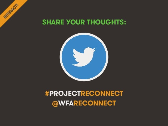 #ProjectReconnect • 33We Are Social & The World Federation of Advertisers #PROJECTRECONNECT @WFARECONNECT SHARE YOUR THOUG...