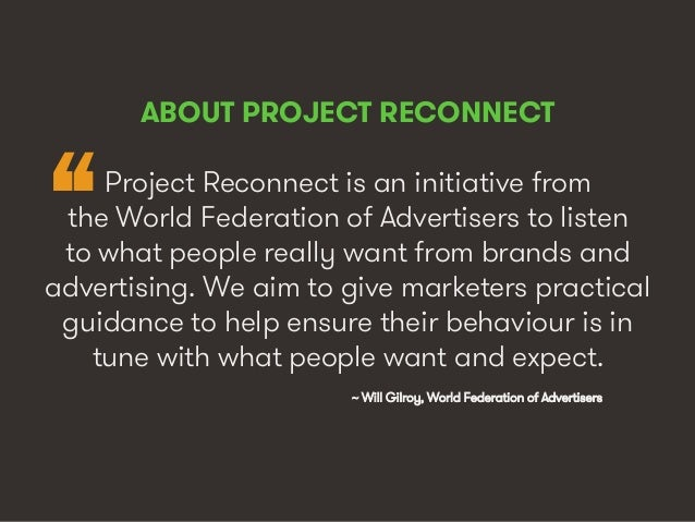 #ProjectReconnect • 34We Are Social & The World Federation of Advertisers ~ Will Gilroy, World Federation of Advertisers! ...