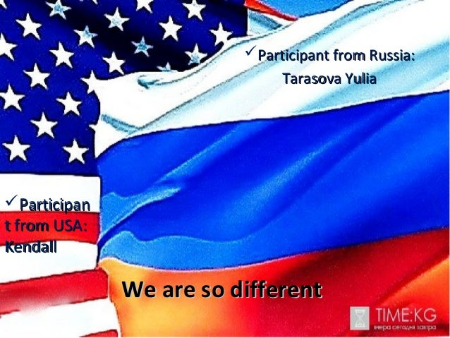 We are so differentWe are so differentParticipant from Russia:Participant from Russia:Tarasova YuliaTarasova YuliaPartic...