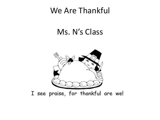 We Are Thankful Ms. N's Class