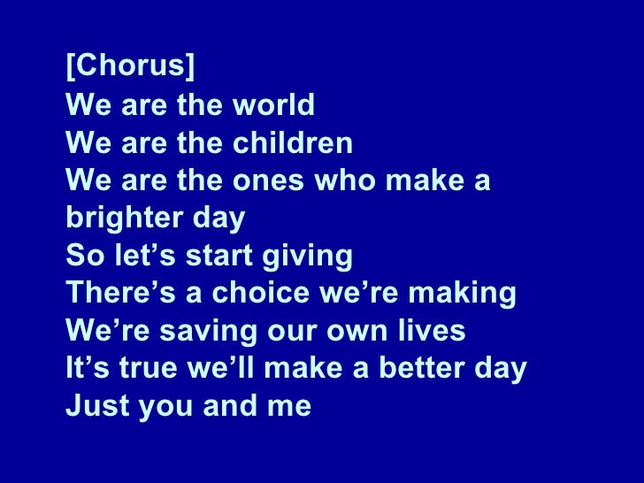we are the world we Lyrics to we are the world 25 for haiti song by artists for haiti: there comes a time when we hear the certain call when the world must come together as one there ar.