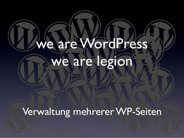 we are WordPress we are legion Verwaltung mehrerer WP-Seiten