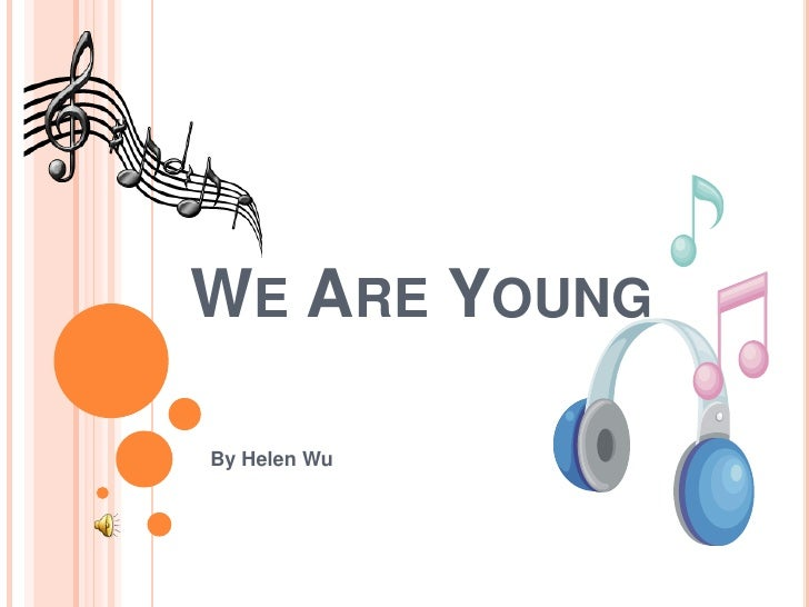 WE ARE YOUNGBy Helen Wu
