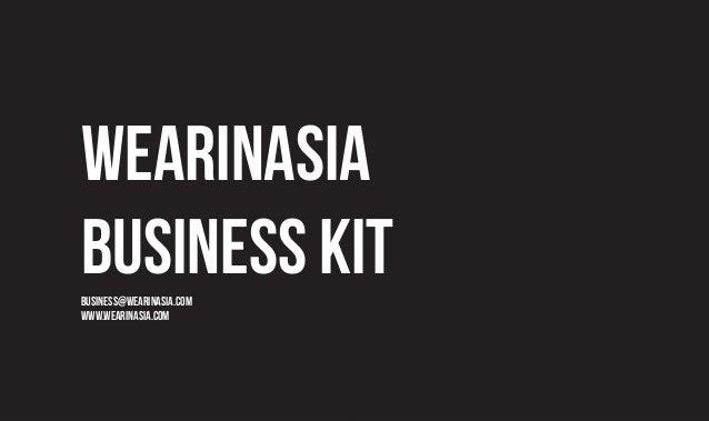wearinasia business kitbusiness@wearinasia.com www.wearinasia.com