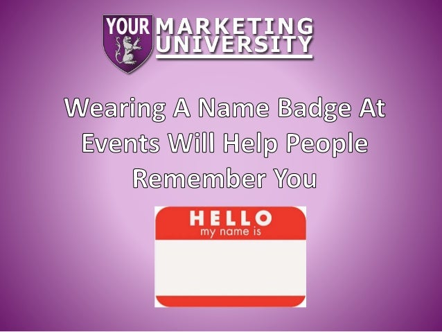 http://YourMarketingUniversity.com Whether you're networking at a conference or your local chamber group, by having a name...