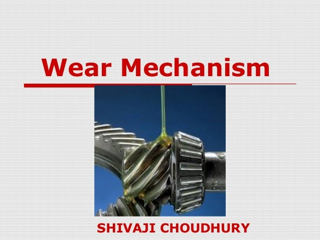 Wear Mechanism  SHIVAJI CHOUDHURY