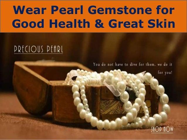 Wear Pearl Gemstone for Good Health & Great Skin