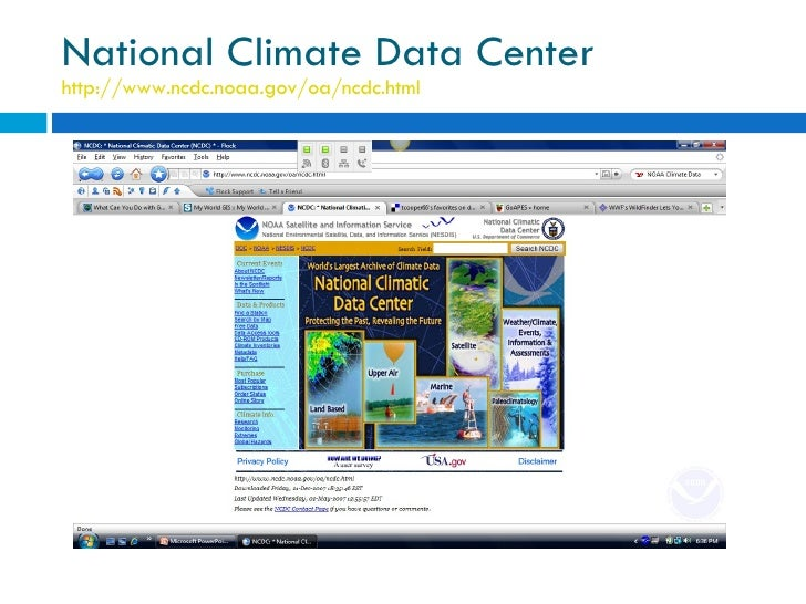 National Climate Data Center http://www.ncdc.noaa.gov/oa/ncdc.html