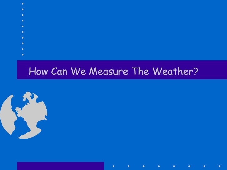 How Can We Measure The Weather?