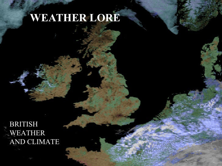 WEATHER LORE BRITISH WEATHER AND CLIMATE