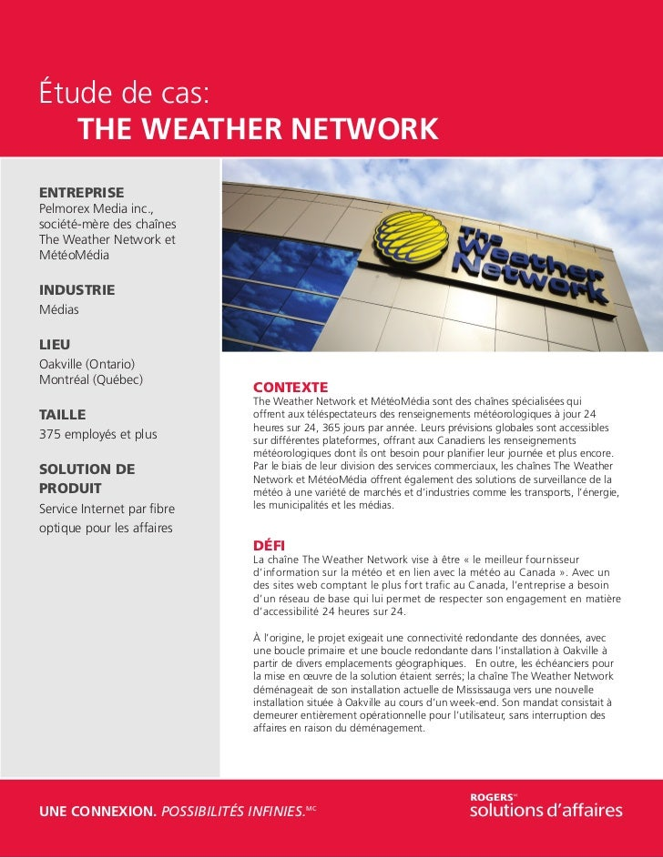 Étude de cas:	 THE WEATHER NETWORKENTREPRISEPelmorex Media inc.,société-mère des chaînesThe Weather Network etMétéoMédiaIN...