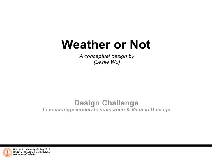 Weather or Not                                        A conceptual design by                                             [...