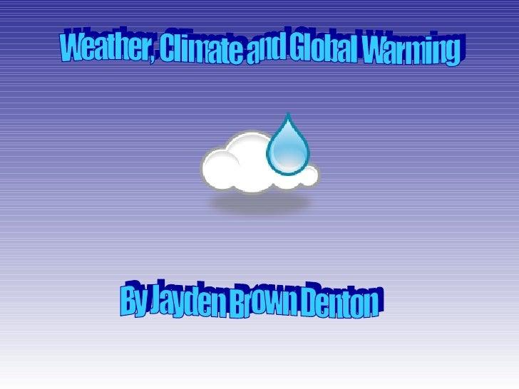 Weather Presentation by J Brown-Denton