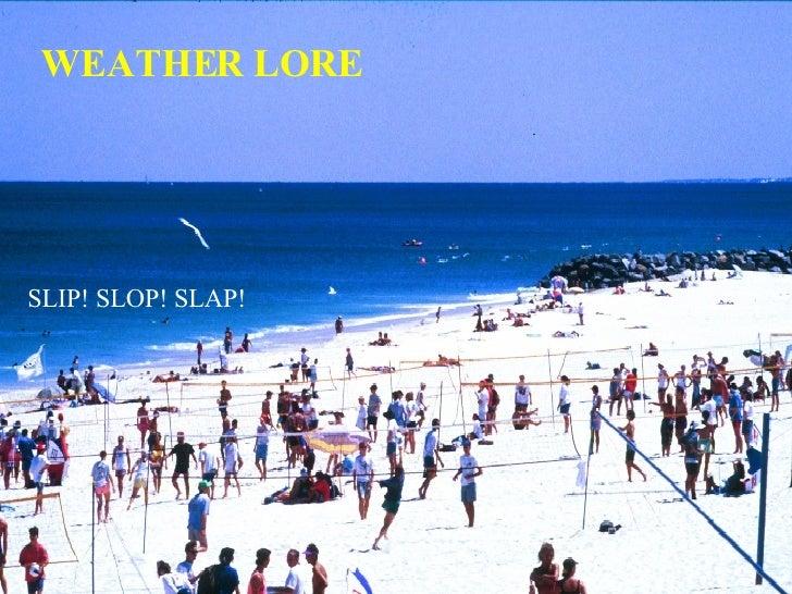WEATHER LORE SLIP! SLOP! SLAP!