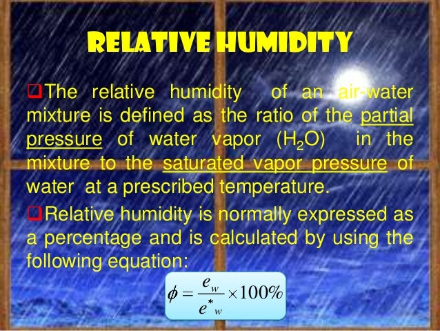  Temperature and amount of water vapordetermine the density of air. The weight ofthe air at any given place is It is mea...