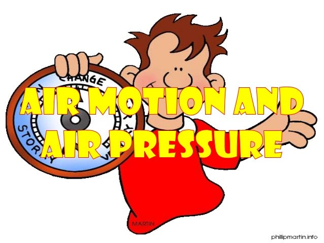 Aneroid barometer          If the pressure increases, the         sides of the container bend inward.         If air pres...