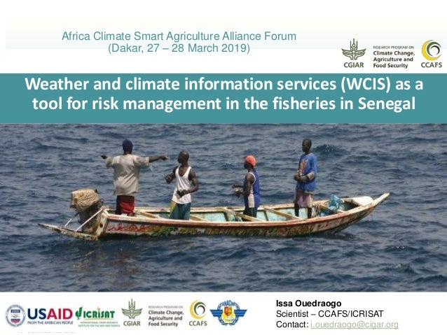 Weather and climate information services (WCIS) as a tool for risk management in the fisheries in Senegal Africa Climate S...