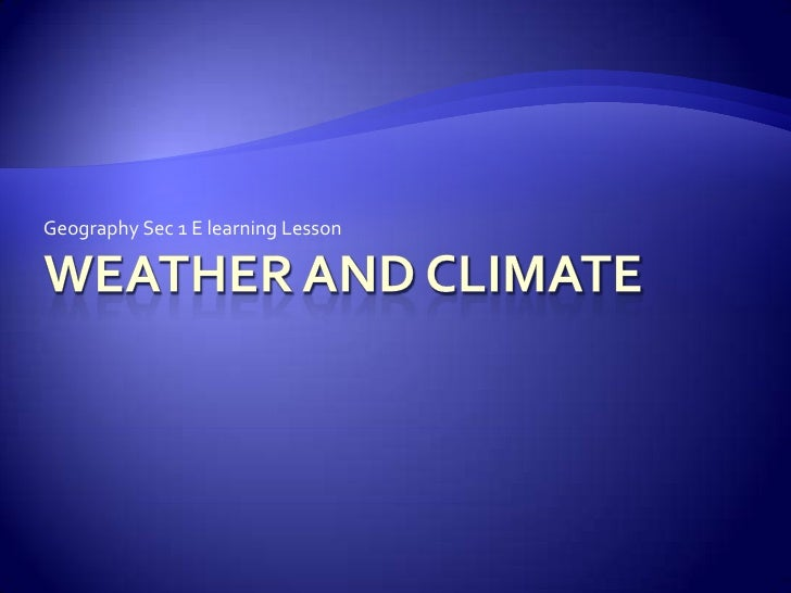 Weather And Climate Lesson For Geography Secondary 1