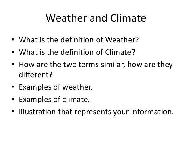 How are weather and climate similar?
