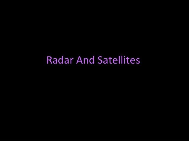Radar And Satellites