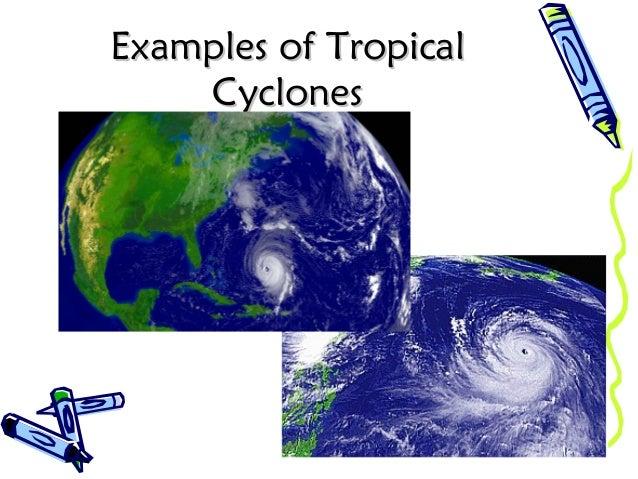 Examples of TropicalExamples of Tropical CyclonesCyclones