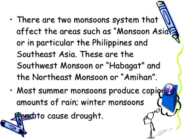 """• There are two monsoons system thatThere are two monsoons system that affect the areas such as """"Monsoon Asia""""affect the a..."""