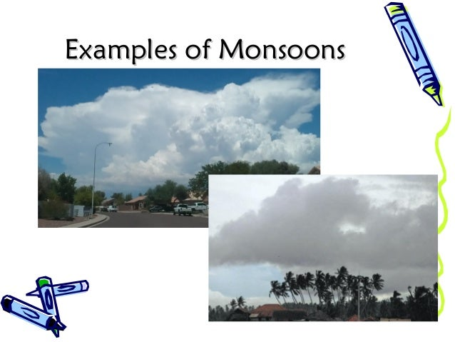 Examples of MonsoonsExamples of Monsoons