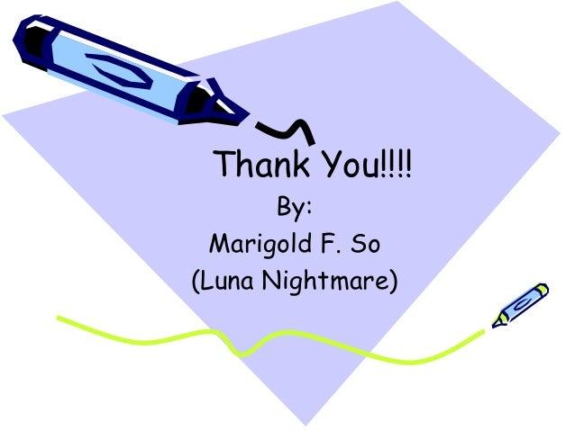Thank You!!!! By: Marigold F. So (Luna Nightmare)
