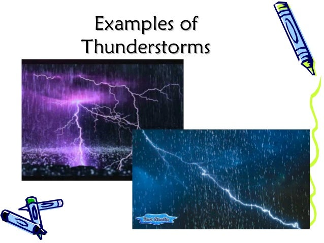 Examples ofExamples of ThunderstormsThunderstorms