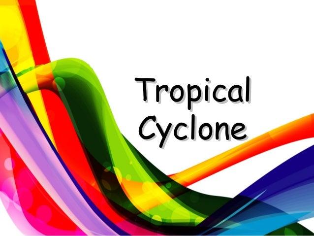 TropicalTropical CycloneCyclone