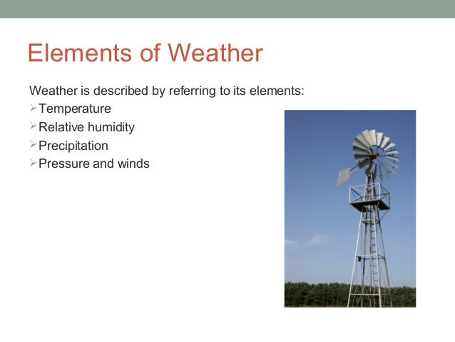 Weather elements and factors