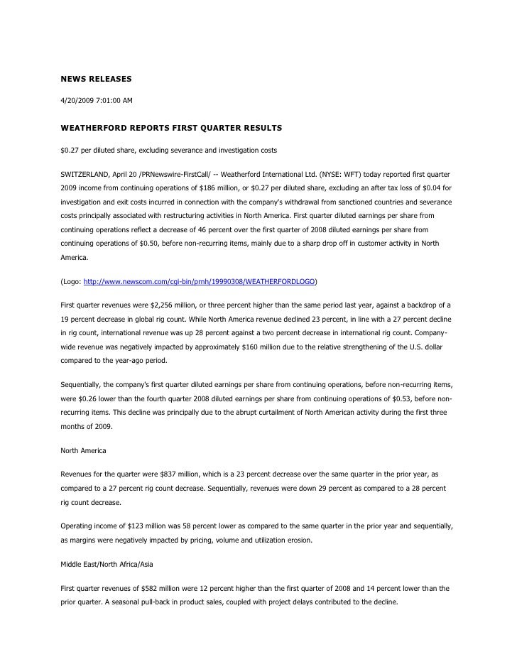 NEWS RELEASES  4/20/2009 7:01:00 AM   WEATHERFORD REPORTS FIRST QUARTER RESULTS  $0.27 per diluted share, excluding severa...