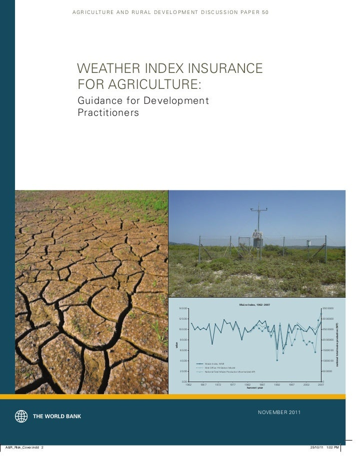 A G R I C U LT U R E A N D R U R A L D E V E L O P M E N T D I S C U S S I O N PA P E R 5 0  WEATHER INDEX INSURANCE  FOR ...
