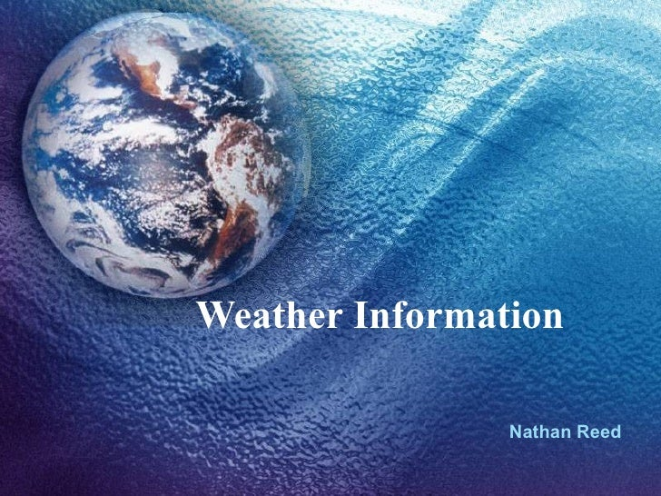 Weather Information Nathan Reed