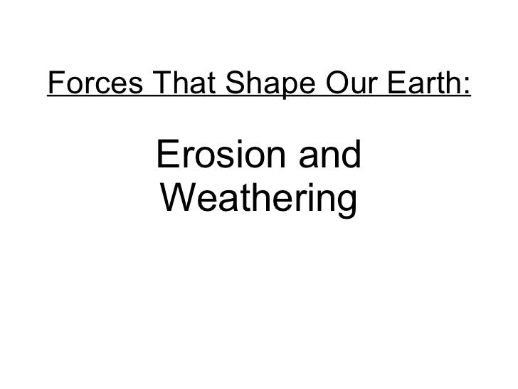 Forces That Shape Our Earth: Erosion and Weathering