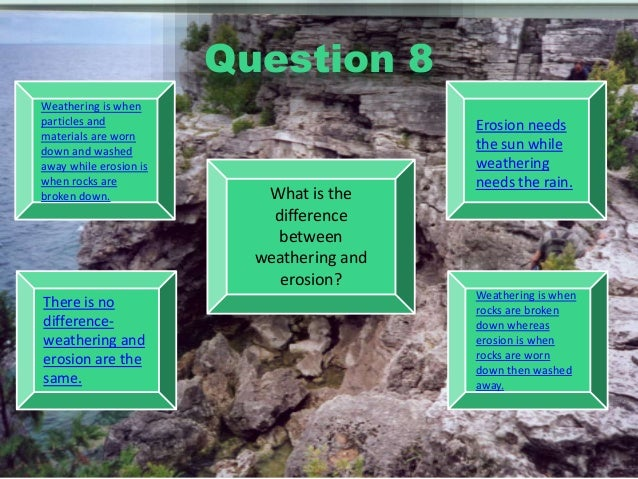 What is the difference between weathering and erosion?