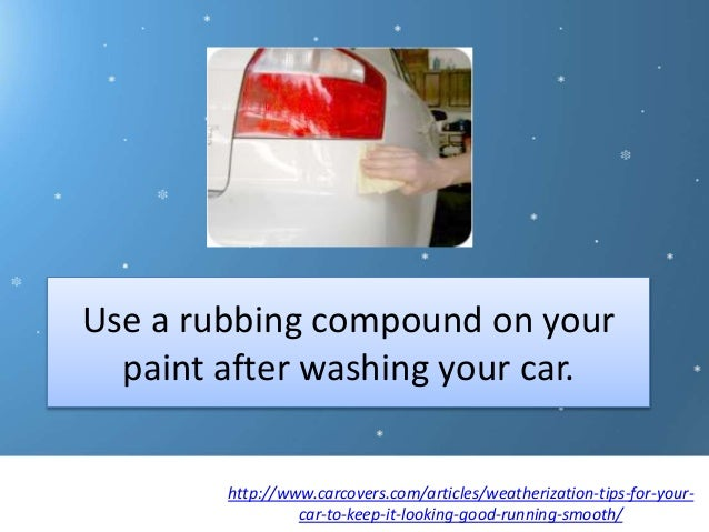 Weatherization Tips for Your Car to Keep It Looking Good ...